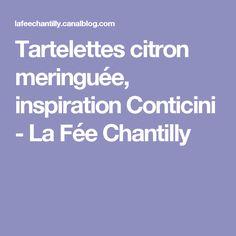 Tartelettes citron meringuée, inspiration Conticini - La Fée Chantilly