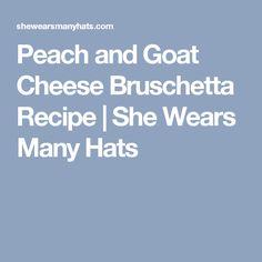 Peach and Goat Cheese Bruschetta Recipe   She Wears Many Hats