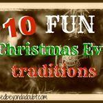 10 FUN Christmas Eve Traditions!