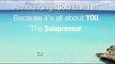 Solopreneurs, Welcome To Solo Build It!