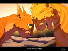 Firestar and Squirrelflight. I absolutely LOVE the father-daughter relationship these two have