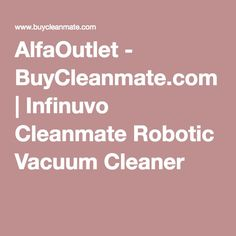 AlfaOutlet - BuyCleanmate.com   Infinuvo Cleanmate Robotic Vacuum Cleaner