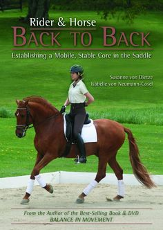 Rider & Horse Back to Back DVD: Establishing a Mobile, Stable Core in the Saddle by Susanne von Dietze and Isabelle von Neumann-Cosel