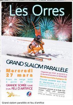 LES ORRES - 27 mars - 17h30 - Grand Slalom parallèle et Grande soirée suivie d'un Feu d'artifice - Front de neige 1650 - Course ouverte aux pros et aux vacanciers