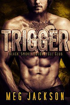 TRIGGER: A Motorcycle Club Romance Novel by Meg Jackson http://www.amazon.com/dp/B0189NOKWS/ref=cm_sw_r_pi_dp_GiUKwb0DQ4NQJ