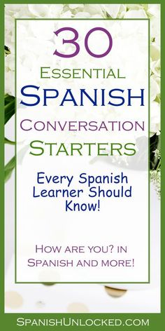 30 Spanish Conversation Starters You Need to Know!