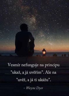 """The universe does not work on the """"show and I believe"""" principle. But on the … – Nicewords Words Can Hurt, Cool Words, True Quotes About Life, Life Quotes, Words For Girlfriend, Favorite Quotes, Best Quotes, Motivational Quotes, Inspirational Quotes"""