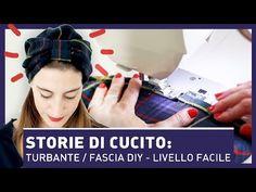 STORIE DI CUCITO: TURBANTE / FASCIA DIY (Livello facile) - YouTube