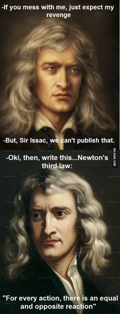 Oh you! Sir Issac...