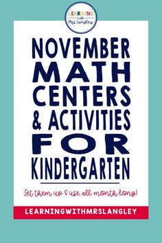 Your kindergarten students will enjoy these fun math centers that are a fun November theme and extra practice in foundational math skills. Counting, number identification, writing numbers, next number, and counting by 1' and 10's are just a few of the standards that are covered in these centers. Set them up on November 1st and keep them going all month long!