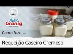 Como fazer Requeijão Caseiro Cremoso | Por: Chef Alex Granig - YouTube