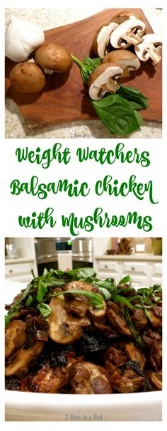 Balsamic Chicken with Mushrooms - I can't believe it's Weight Watchers - 2 Bees in a Pod