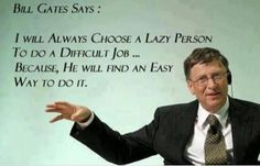Quote-on-lazy-person-and-a-difficult-Job-by-Bill-Gates.jpg