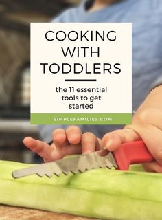 Cooking with toddlers and the tools you need to get started. Cooking with kids | Montessori at home