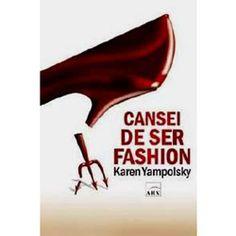 Livro - Cansei de Ser Fashion