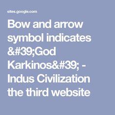 Bow and arrow symbol indicates 'God Karkinos' - Indus Civilization the third website