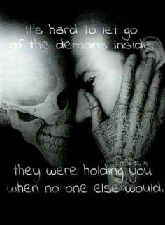 My demons were there when no one else was. That's why they're so hard to get rid of. Addiction Quotes, Addiction Recovery, Addiction Help, Dark Quotes, Me Quotes, Ptsd Quotes, Suicide Quotes, Image Triste, Recovery Quotes