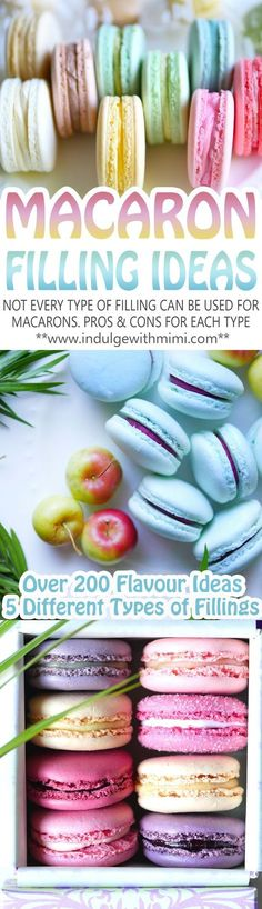 Soggy macarons? Maybe you've been using the wrong filling. Pros and Cons for each type of filling with over 200 filling ideas.
