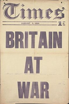 Britain at War, August 5, 1914, letterpress on newsprint, 76.3 x 50.7 cm, published by The Times (Imperial War Museum)