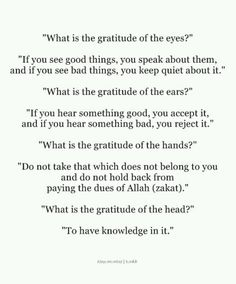 Gratitude of the eyes, ears, hands and head. Best Islamic Quotes, Beautiful Islamic Quotes, Quran Quotes Love, Quran Quotes Inspirational, Allah Quotes, Muslim Quotes, Religious Quotes, Meaningful Quotes, Faith Quotes