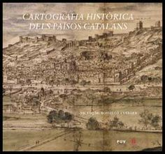 Cartografia històrica dels Països Catalans  / Vicenç M. Rosselló Verger http://encore.fama.us.es/iii/encore/record/C__Rb2652267?lang=spi