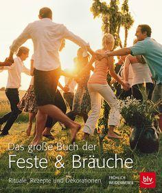 """""""Das große Buch der Feste und Bräuche"""" von Anneke Fröhlich, Christine Weidenweber (BLV Buchverlag)"""