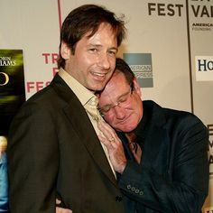 David Duchovny and Robin Williams. My heart hurts.