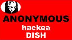 Anonymous hackea DISH https://youtu.be/52rr8ql19lg