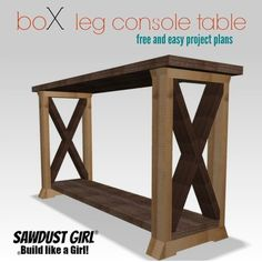 This BoX Leg Console Table is a variation of my two-toned console table. This one with a large X in the box legs. The X's are a fun addition and are easy to add when you use the technique u… Outdoor Console Table, Diy Sofa Table, Wood Table, Entry Table Diy, Wood Desk, Woodworking Furniture, Diy Woodworking, Diy Furniture, Woodworking Chisels