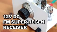 FM Super-Regen Receiver - 12BH7A 12V DC One Tube Radio