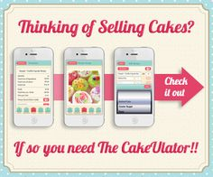 Cakeulator: amazing tool that you use to calculate how much you should sell cakes for based on ingredients. Amazing!