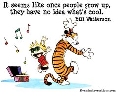 calvin and hobbes on love - Google Search. What's cool, uncool. Adults. Kids. Grown ups. Childish.