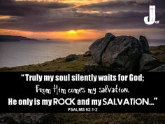 """"""" Truly my soul silently waits for God;                      From Him comes my salvation.                                                      He only is my rock and my salvation…"""" Psalms 62:1-2 #Psalms62 #worship #bible"""