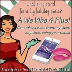 ScarletGirl.com      We Vibe 4 Plus      Put a big 'ol smile on your face at boring holiday parties...     We Vibe 4 Plus is near-silent, and remote control from anywhere!      Specially priced, no coupon needed, now at Scarlet Girl!     #sale #freeshipping #freegift #sextoys #vibrator