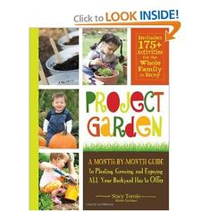 Project Garden:  A month by month guide to planting, growing and exploring ALL your backyard has to offer.