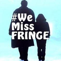 Yes we do!!!! FRINGE!!!!