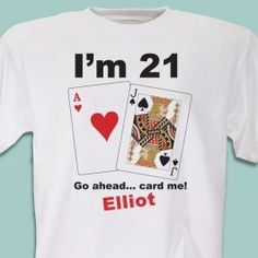 Card Me I'm 21 Personalized 21st Birthday T-Shirt