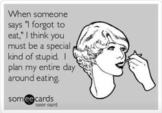 lol...@Samantha Yates this is what was going through your head when I said I forgot to eat wasn't it? Usually though this is me