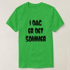 Norwegian text Today is summer in Norwegian T-Shirt #summer #todayissummer #norwegian #language #word #TShirt Norwegian Words, Foreign Words, Word Sentences, Summer Tshirts, T Shirts, Tshirt Colors, Fitness Models, Mens Tops, Language