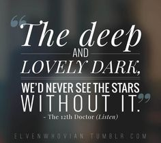 A quote by the Twelfth Doctor from Season Eight Episode Four