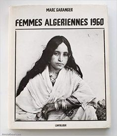Amazon.fr - Femmes algériennes 1960 - Marc Garanger - Livres Book Club Books, New Books, Portraits, Kids Boxing, Foreign Language, Helping Others, Childrens Books, This Book, Author