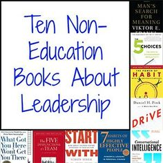 Sarah Ann Taylor shares ten of her favorite books on leadership written by influencers outside of the education industry.