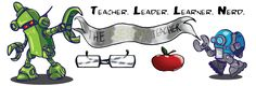 The Nerdy Teacher - Give a student and in ..... and they will blow your mind..... Teacher, Leader, Learner, Nerd...