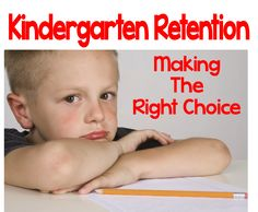 Kindergarten Retention - Making the Right Choice