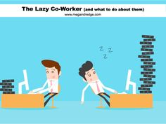 A lazy colleague can be hard to work with. Here's 5 things you can try to help deal with a lazy co-worker. Colleagues Quotes, How To Make Money, How To Become, Time Wasters, Helping Others, How To Fall Asleep, Workplace, Productivity, Life Lessons