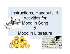 Help students determine mood from songs and literature in this in depth lesson  Contains: 1) Learning Intentions & Essential Questions for lessons on mood in song and mood in literature2) Teacher Directions on how to use 2 PowerPoints, Sort Activity, Class Discussions and How to Create Visual Display3) Separate PowerPoints for Mood In Song (11 slides) and Mood In Literature (34 slides) Lessons4) All Handouts for What is Mood?