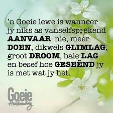 My moeder se woorde altyd aan my wanneer die lewe my druk. Words To Live By Quotes, Wise Words, Motivational Words, Inspirational Quotes, Poetic Words, Afrikaanse Quotes, Heaven Quotes, Good Morning Messages, Special Quotes