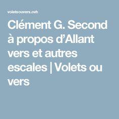 Clément G. Second à propos d'Allant vers et autres escales | Volets ou vers