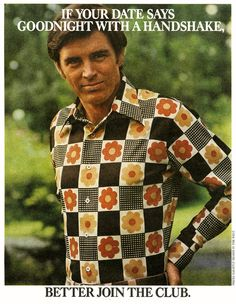 """""""If Your Date Says Goodnight With a Handshake, Better Join The Club"""" - 1974 Career Club Knits ad Source:. Fashion Games, 70s Fashion, Vintage Fashion, Male Fashion, Fashion History, Mode Vintage, Vintage Ads, Vintage Style, Mens Fashion Magazine"""