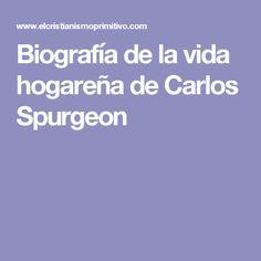 Biografía de la vida hogareña de Carlos Spurgeon